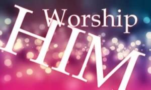 worship Him