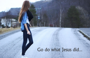 Go do what Jesus did